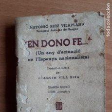 Libros antiguos: EN DONO FE...(UN ANY D'ACTUACIÓ EN L'ESPANYA NACIONALISTA). ANTONIO RUIZ VILAPLANA. 1937. Lote 288361758