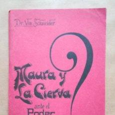 Libros antiguos: MAURA Y LA CIERVA ANTE EL PODER - AÑOS 10 SIGLO XX - DR. VON SCHNEIDER (TRAD. J.M.ARELLANO) - PJRB. Lote 288390393