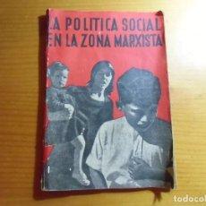 Libri antichi: GUERRA CIVIL/LA POLITICA SOCIAL EN LA ZONA MARXISTA/EDIC.LIBERTAD,JULIO 1938/RARO.. Lote 289542508