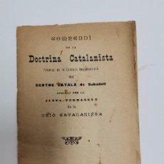 Libros antiguos: PR-2294. COMPENDI DE LA DOCTRINA CATALANISTA, 1894.. Lote 289848468