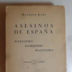 Libros antiguos: ASESINOS DE ESPAÑA, MARXISMO ANARQUISMO MASONERIA - MAURICIO KARL - ED. BERGUA - 1935. Lote 293715828