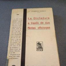 Libros antiguos: LA DICTADURA A TRAVÉS DE SUS NOTAS OFICIOSAS DIONISIO PÉREZ CIAP. Lote 293799693
