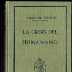 Libros antiguos: RAMIRO DE MAEZTU : LA CRISIS DEL HUMANISMO (MINERVA, C. 1920). Lote 295410328