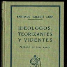 Libros antiguos: SANTIAGO VALENTÍ CAMP : IDEÓLOGOS, TEORIZANTES Y VIDENTES (MINERVA, C. 1920). Lote 295412578