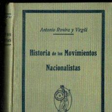 Libros antiguos: ANTONIO ROVIRA Y VIRGILI : HISTORIA DE LOS MOVIMIENTOS NACIONALISTAS (MINERVA, C. 1920). Lote 295413003