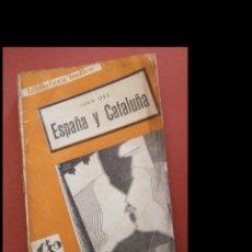 Libros antiguos: ESPAÑA Y CATALUÑA. JUAN ORS. Lote 295473023