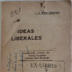 Libros antiguos: 1ª EDICIÒN -NIETO CABALLERO, L.E. *IDEAS LIBERALES* 1922 COLOMBIA- DEDICATORIA AUTOR-SELLO EX LIBRIS. Lote 16497158