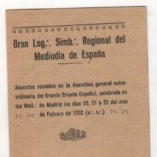 Livros antigos: ASAMBLEA GRANDE ORIENTE ESPAÑOL. GRAN LOG. SIMB. REGIONAL DEL MEDIODIA DE ESPAÑA. MASONERIA. 1932. Lote 296805653