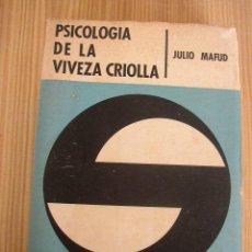 Libros antiguos: PSICOLOGÍA DE LA VIVEZA CRIOLLA, JULIO MAFUD.- AMÉRICALEE.-1965.. Lote 25847897