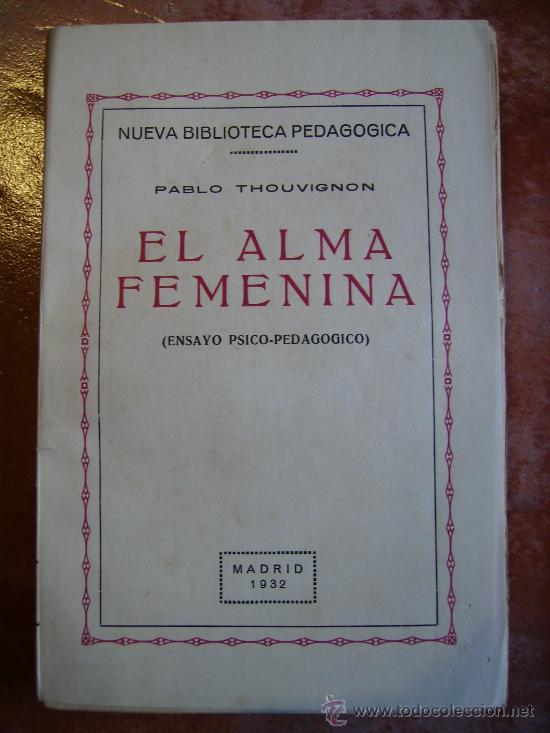 EL ALMA FEMENINA 1932 VERSION ESPAÑOLA DE GALLACH PALES 243PGS (Libros Antiguos, Raros y Curiosos - Pensamiento - Psicología)