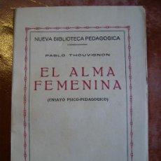 Libros antiguos: EL ALMA FEMENINA 1932 VERSION ESPAÑOLA DE GALLACH PALES 243PGS. Lote 26883792