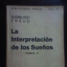 Libros antiguos: LA INTERPRETACION DE LOS SUEÑOS (TOMO 3), POR S. FREUD - EDICIONES ERCILLA - CHILE - 1936. Lote 19481598