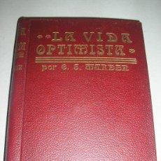 Libros antiguos: ORISON MARDEN-LA VIDA OPTIMÍSTA-ED. ROCH. Lote 26206306