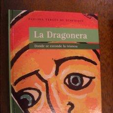 Libros antiguos: LA DRAGONERA - DONDE SE ESCONDE LA TRISTEZA - PAULINA VERGÉS DE ECHENIQUE - LIBRO ILUSTRADO. Lote 25606875