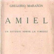 Libros antiguos: AMIEL. UN ESTUDIO SOBRE LA TIMIDEZ. GREGORIO MARAÑÓN. ESPASA CALPE (1932). Lote 27661129