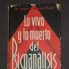 Libros antiguos: DR. JUAN J. LOPEZ IBOR, LO VIVO Y LO MUERTO DEL PSICOANÁLISIS, BARCELONA, 1936. Lote 28041581