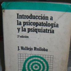 Libros antiguos: INTRODUCCION A LA PSICOPATOLOGIA Y LA PSIQUIATRIA 3ª EDICION J.VALLEJO RUILOBA. Lote 29092639