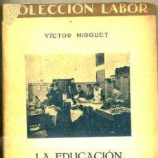 Libros antiguos: MIRGUET : LA EDUCACIÓN DE LA MUJER CONTEMPORÁNEA (LABOR, 1933) . Lote 32309528
