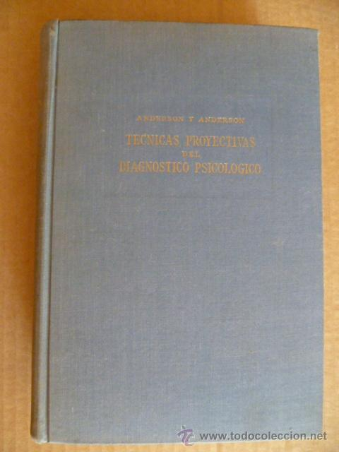 TECNICAS PROYECTIVAS DEL DIAGNOSTICO PSICOLOGICO ( ANDERSON) SEGUNDA EDICION (Libros Antiguos, Raros y Curiosos - Pensamiento - Psicología)