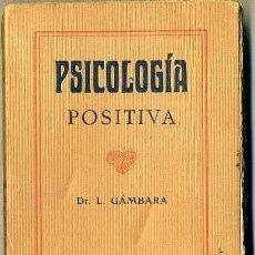 Libros antiguos: GÁMBARA : PSICOLOGÍA POSITIVA (C. 1910). Lote 35450812