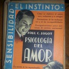 Libros antiguos: PSICOLOGIA DEL AMOR PAUL C JAGOT LA SENSIBILIDAD EL INSTINTO LA IMAGINACION 1935. Lote 36778371