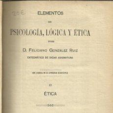 Libros antiguos: PSICOLOGÍA, LÓGICA Y ÉTICA. FELICIANO GONZÁLEZ RUIZ. G. CASTRO. 1905. Lote 39746280