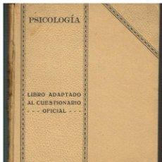 Libros antiguos: APUNTES DE PSICOLOGÍA PARA RESPONDER AL CUESTIONARIO OFICIAL - BERNARDO DE LA CONCHA. Lote 41456598