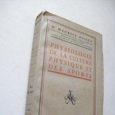 Libros antiguos: PHYSIOLOGIE DE LA CULTURE PHYSIQUE ET DES SPORTS-MAURICE BOIGEY-1927-PARIS ALBIN MICHEL, ÉDITEUR. Lote 43056891