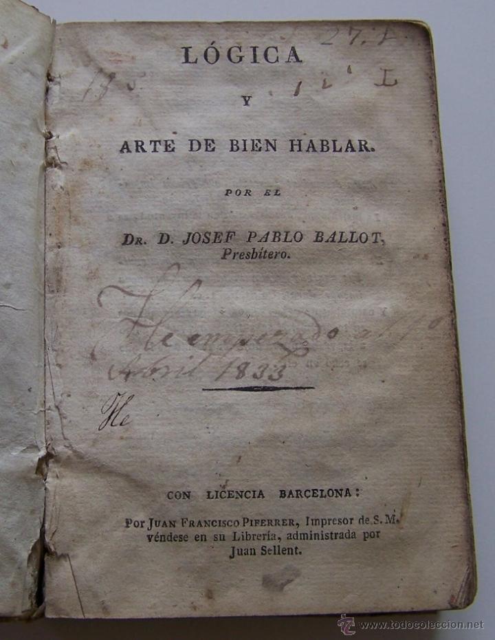 Libros antiguos: Barcelona Circa 1820 LOGICA Y ARTE DE BIEN HABLAR Por JOSEF PABLO BALLOT Barcelona - Foto 3 - 44900021