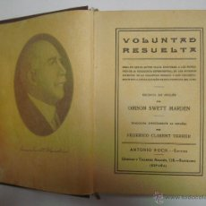 Libros antiguos: ORISON SWETT MARDEN. VOLUNTAD RESUELTA. APROX. 1910.. Lote 45653239