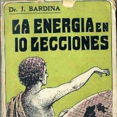 Libros antiguos: BARDINA : LA ENERGÍA EN DIEZ LECCIONES (C. 1930). Lote 46575558