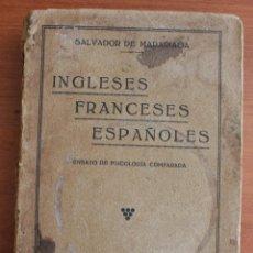 Libros antiguos: INGLESES FRANCESES ESPAÑOLES – ENSAYO DE PSICOLOGIA COMPARADA – PRIMERA EDICION 1929. Lote 47423590