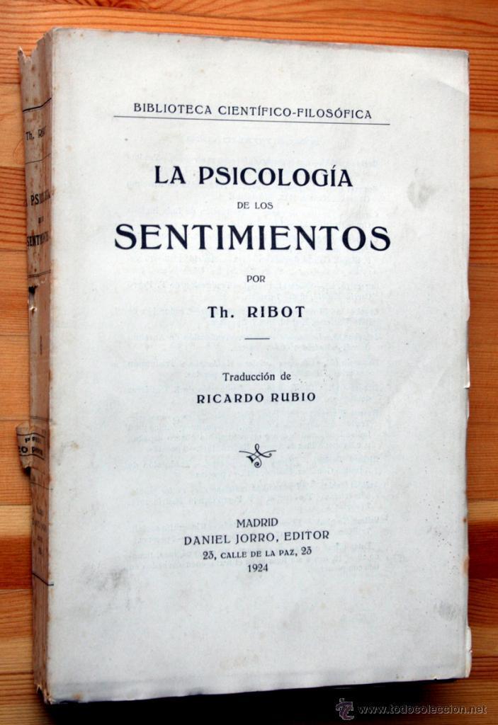 LA PSICOLOGIA DE LOS SENTIMIENTOS - RIBOT - DANIEL JORRO (Libros Antiguos, Raros y Curiosos - Pensamiento - Psicología)