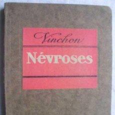Libros antiguos: NÉVROSES. VINCHON, JEAN. 1936. Lote 48421935