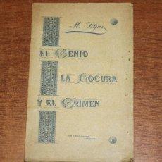 Libros antiguos: EL GENIO, LA LOCURA Y EL CRIMEN. SITJAR, M. 1892. DEDICADO POR EL AUTOR. Lote 48516656
