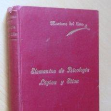 Libros antiguos: ELEMENTOS DE PSICOLOGÍA, LÓGICA Y ÉTICA- MARIANO DEL AMO Y ÁGREDA 1917. Lote 49112334