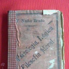 Libros antiguos: PSICOLOGÍA, LÓGICA Y FILOSOFÍA MORAL - D. VICTORIANO NUÑO BEATO. Lote 50023970