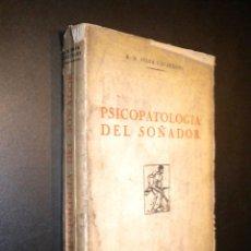Libros antiguos: PSICOPATOLOGIA DEL SOÑADOR / SILVA UZCATEGUI / 1931. Lote 150040742