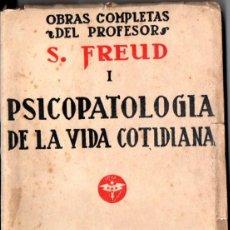 Libros antiguos: SIGMUND FREUD : PSICOPATOLOGÍA DE LA VIDA COTIDIANA (PAX, CHILE, 1935). Lote 54490488
