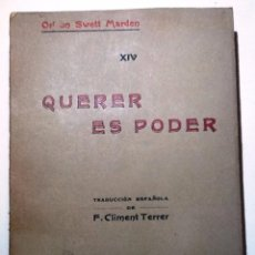 Libros antiguos: QUERER ES PODER. ORISON SWETT MARDEN TRADUCCION FEDERICO CLIMENT TERRER. Lote 55002171