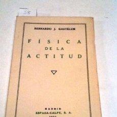 Libros antiguos: FISICA DE LA ACTITUD.1931. FERNANDO J. GASTELUM. Lote 53681697