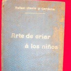 Libros antiguos: ARTE DE CRIAR-D.RAFAEL ULECIA Y CARDONA. Lote 56145972