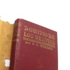 Libros antiguos: L-3541 DOMINIO DE LOS NERVIOS POR ORISON SWETT MARDEN. ANTONIO ROCH EDITOR. Lote 56233254