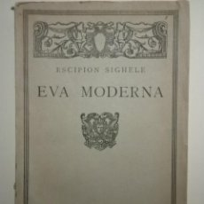 Libros antiguos: SIGHELE, ESCIPION - EVA MODERNA - MADRID 1921. Lote 56267994