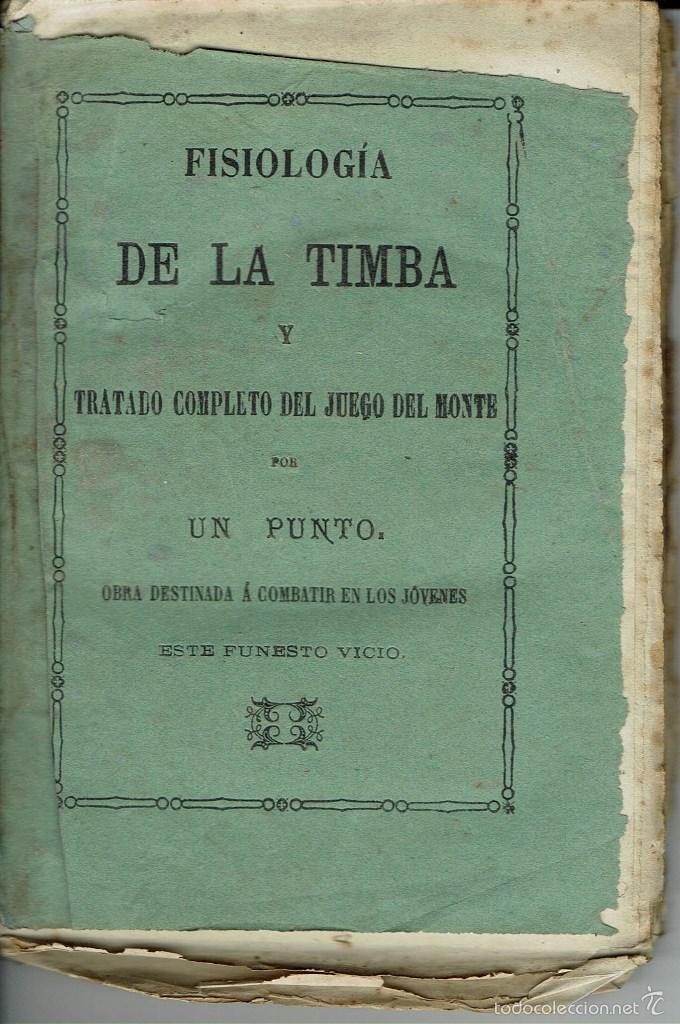 FISIOLOGIA DE LA TIMBA Y TRATADO COMPLETO DEL JUEGO DEL MONTE. PALMA. AÑO 1872. (9.2) (Libros Antiguos, Raros y Curiosos - Pensamiento - Psicología)