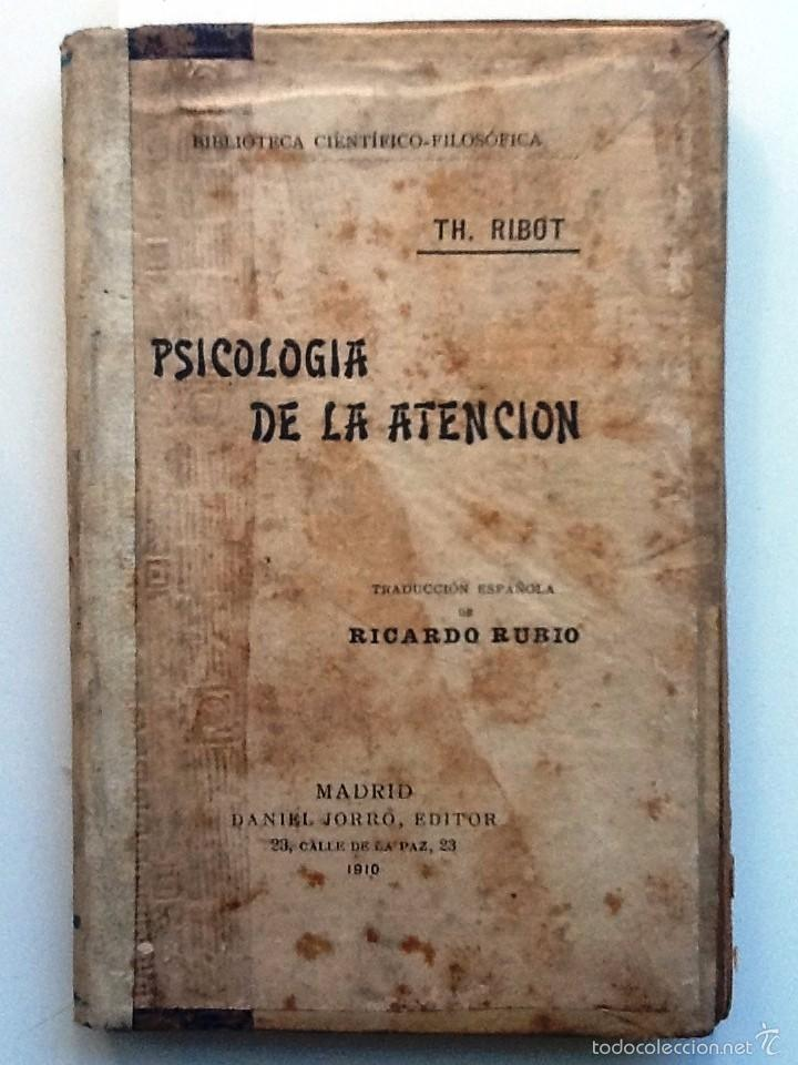 PSICOLOGIA DE LA ATENCION. 1910. TH. RIBOT. TRADUCCION RICARDO RUBIO (Libros Antiguos, Raros y Curiosos - Pensamiento - Psicología)