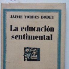 Libros antiguos: LA EDUCACION SENTIMENTAL 1931 JAIME TORRES BODET PRIMERA EDICION. INTONSO. Lote 56645572