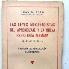 Libros antiguos: LAS LEYES MECANICISTAS DEL APRENDIZAJE Y LA NUEVA PSICOLOGIA ALEMANA. 1933. JUAN B. SOTO. Lote 56646276