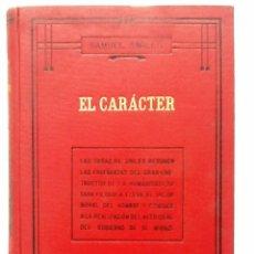 Libros antiguos: EL CARACTER. SAMUEL SIMILES TRADUCCION G.NUÑEZ DE PRADO - CON APUNTES BIOGRAFICOS SOBRE EL AUTOR -. Lote 56647164