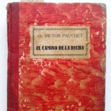 Libros antiguos: EL CAMINO DE LA DICHA. 1935. VICTOR PAUCHET. LA REEDUCACION DE SI MISMO. TRADUC. GERMAN GOMEZ. Lote 171606355